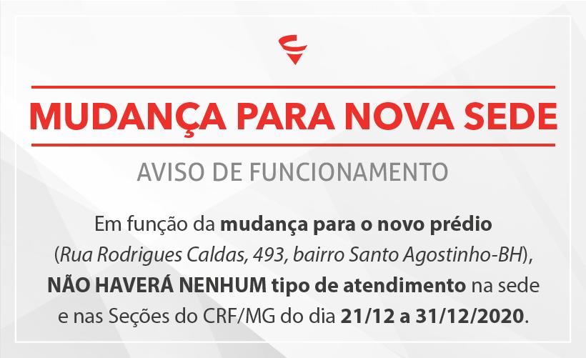 Atendimento no CRF/MG estará suspenso de 21/12 a 31/12 para organizar a mudança de sede